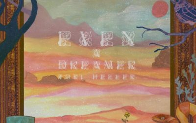 Tori Heller Releases New Album: Even a Dreamer